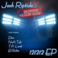 Josh Riptide Feat Divo, Tp Lords, Noa Tylo, El Rubio & Amuka 121212 EP