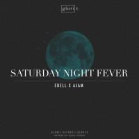 Edell X Ajam Saturday Night Fever