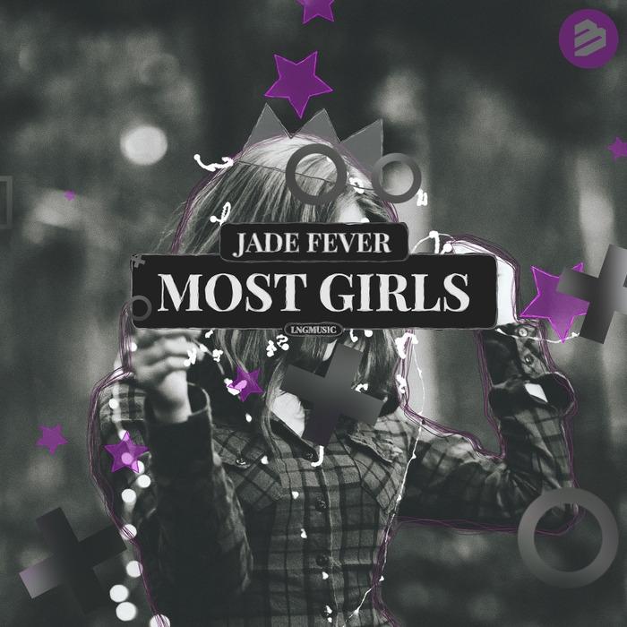 Jade Fever Most Girls