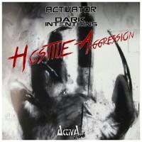 Dark Intentions, Activator Hostile Aggression