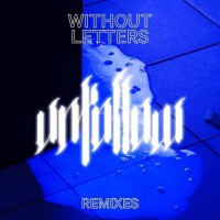 Without Letters Unfollow Remixes
