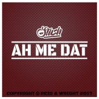 Stush Ah Me Dat