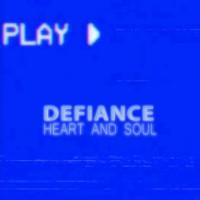 Defiance Heart & Soul