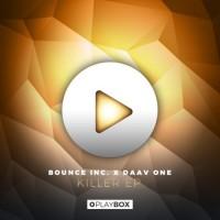Bounce Inc X Daav One Killer EP