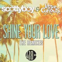 Lizzie Curious, Scotty Boy Shine Your Love The Remixes