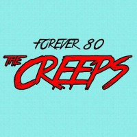 Forever 80 The Creeps