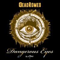 Deadromeo Dangerous Eyes