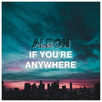 Albon If You\'re Anywhere