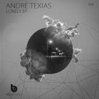 Andre Texias Lonely EP