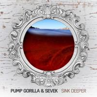 Pump Gorilla, Sevek Sink Deeper
