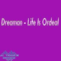 Dreaman Life Is Ordeal