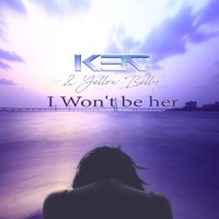 K37 & Yellow-belly I Won\'t Be Her