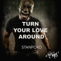 Stanford Turn Your Love Around
