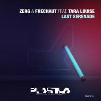Zerg & Frechaut Feat Tara Louise Last Serenade