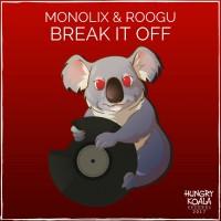 Roogu, Monolix Break It Off