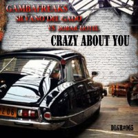Gambafreaks & Silvano Del Gado Crazy About You