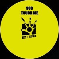 909 Touch Me