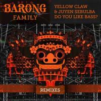 Yellow Claw, Juyen Sebulba DO YOU LIKE BASS? Remixes
