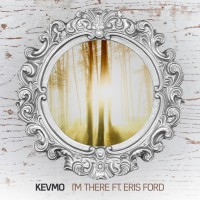 Kevmo Feat Eris Ford I\'m There