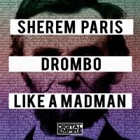 Drombo, Sherem Paris Like A Madman