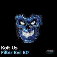 Kolt Us Filter Evil EP