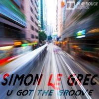 Simon Le Grec U Got The Groove