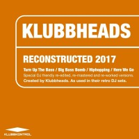 Klubbheads Reconstructed 2017