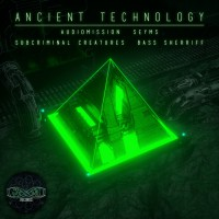 Audiomission, Creatures, Seyms, Bass Sheriff, Subcriminal Ancient Technology