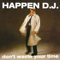 Happen Dj Don't Waste Your Time