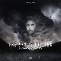 Krowdexx & Physika The Sky Is Falling