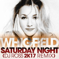 Whigfield Saturday Night (DJ Ross 2K17 remix)