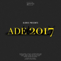 VA Glorie Presents: ADE 2017
