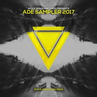 Tonny Romero, Biggoose, Br!nms, Mutterage, Chris Napster, Skydit, Zeeth, M.a.d, Sikks ADE Sampler 2017