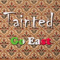 Go East Tainted
