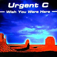 Urgent C Wish You Were Here