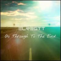 Elrestt Go Through To The End