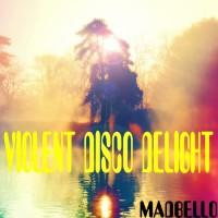 Madbello Violent Disco Delight