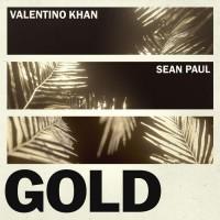 Valentino Khan Feat Sean Paul Feat. Sean Paul Gold