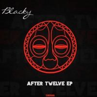 Blacky After Twelve EP