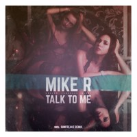 Mike R Talk To Me