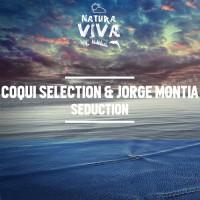 Coqui Selection & Jorge Montia Seduction