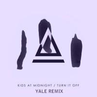 Kids At Midnight Turn It Off