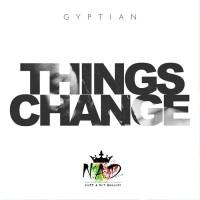 Gyptian Things Change