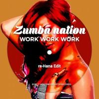 Zumba Nation Work Work Work
