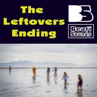 Beati Sounds The Leftovers Ending