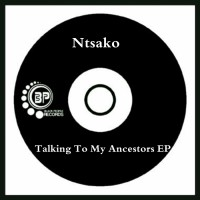Ntsako Talking To My Ancestors EP