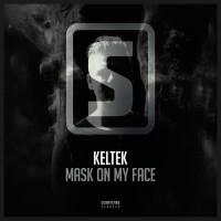 Keltek Mask On My Face