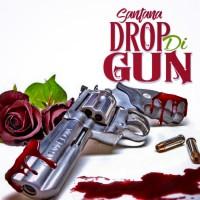 Santana Drop Di Gun