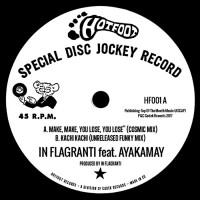 In Flagranti Feat Ayakamay Make, Make, You Lose, You Lose, You Lose