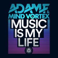 Adam F, Mind Vortex Music Is My Life